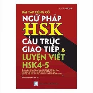 Bài tập củng cố ngữ pháp HSK, cấu trúc giao tiếp & luyện viết HSK4-5
